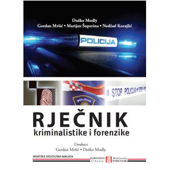 Duško Modly: Gordan Mršić: Marijan Šuperina: Nedžad Korajlić: Rječnik kriminalistike i forenzike